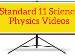 Standard 11 Science Physics videos